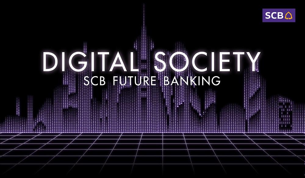 Digital Society SCB Future Banking
