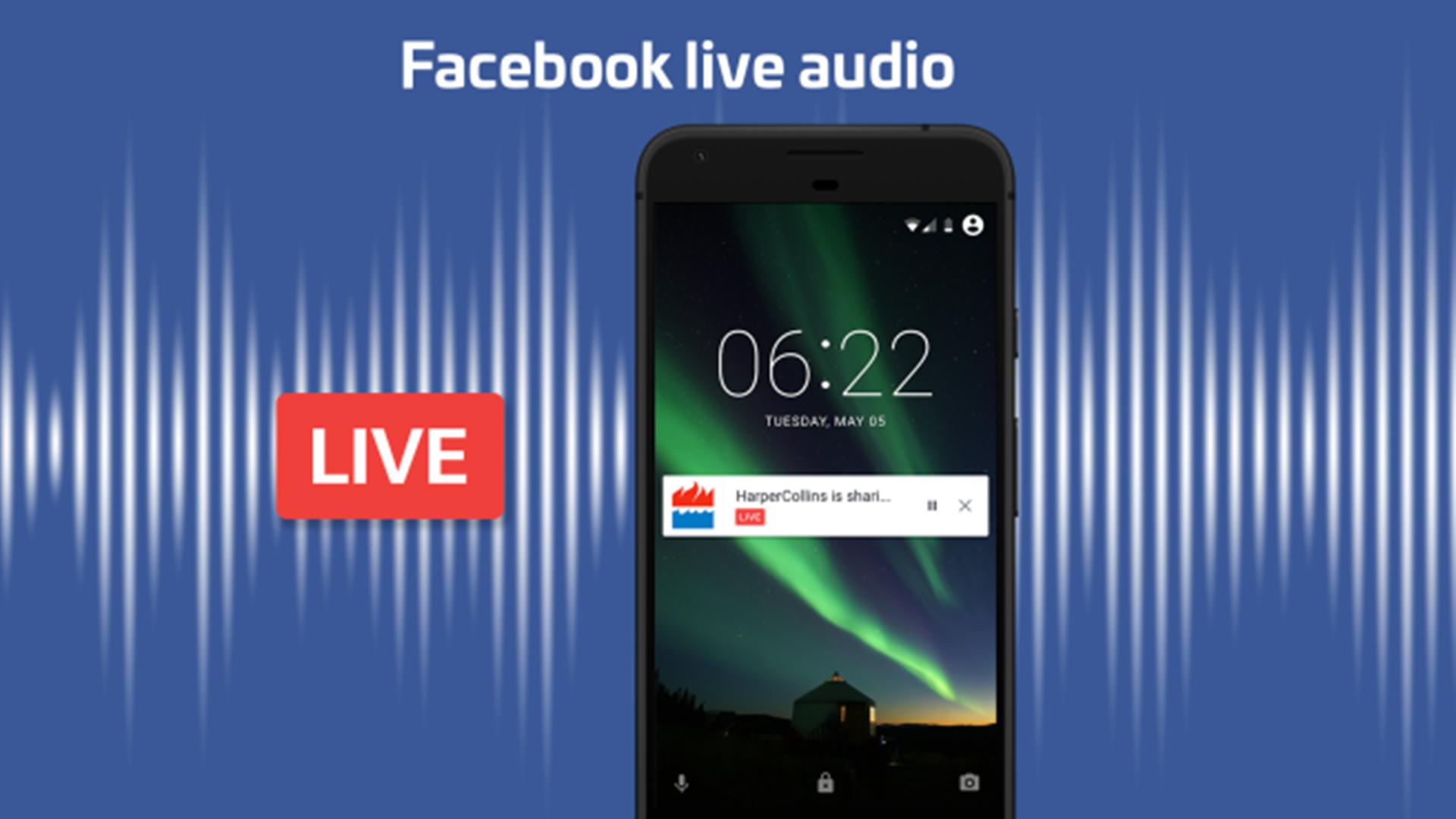 ออกมาฆ่าวิทยุ? Facebook เปิดตัวฟีเจอร์ Live Audio ถ่ายทอดสดเฉพาะเสียง !!